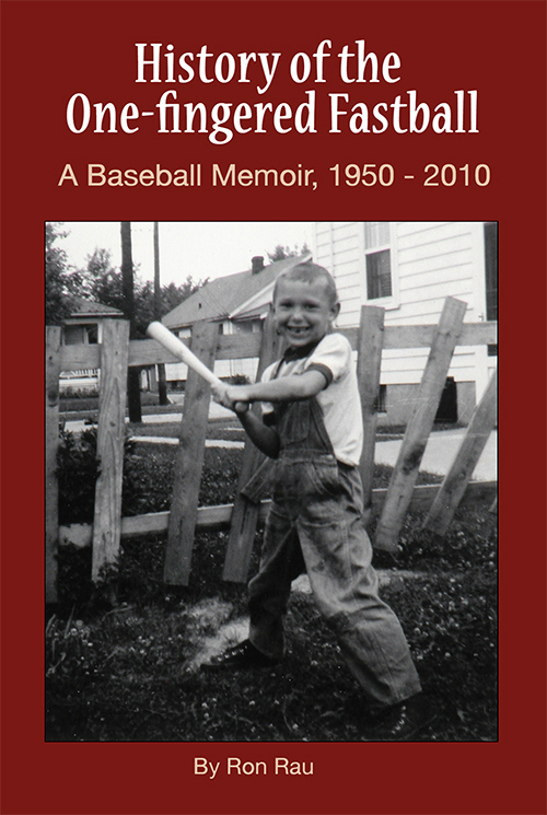 History of the One-Fingered Fastball by Author Ron Rau