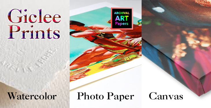Giclee Prints on Watercolor Paper, Photo Paper, Canvas