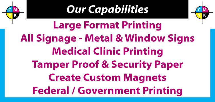 Large Format Printing, Medical Clinics Printing, Federal Government Printing, All signage, Create Custom Magnets